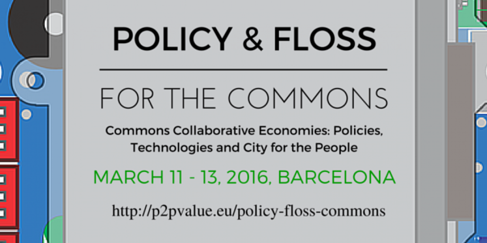 """Commons Collaborative Economies: Policies, Technologies and City for the People"" – International workshop in Barcelona"