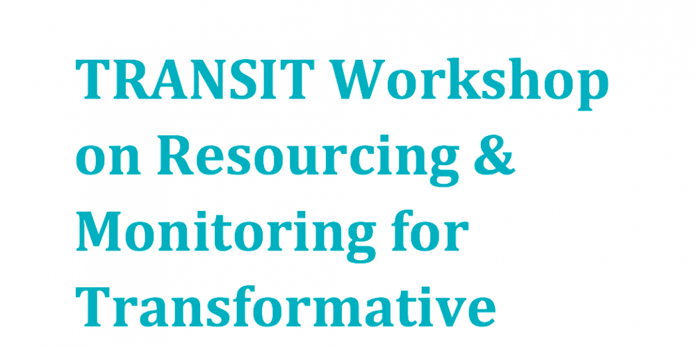 TRANSIT Workshop on resourcing and monitoring for transformative social innovation