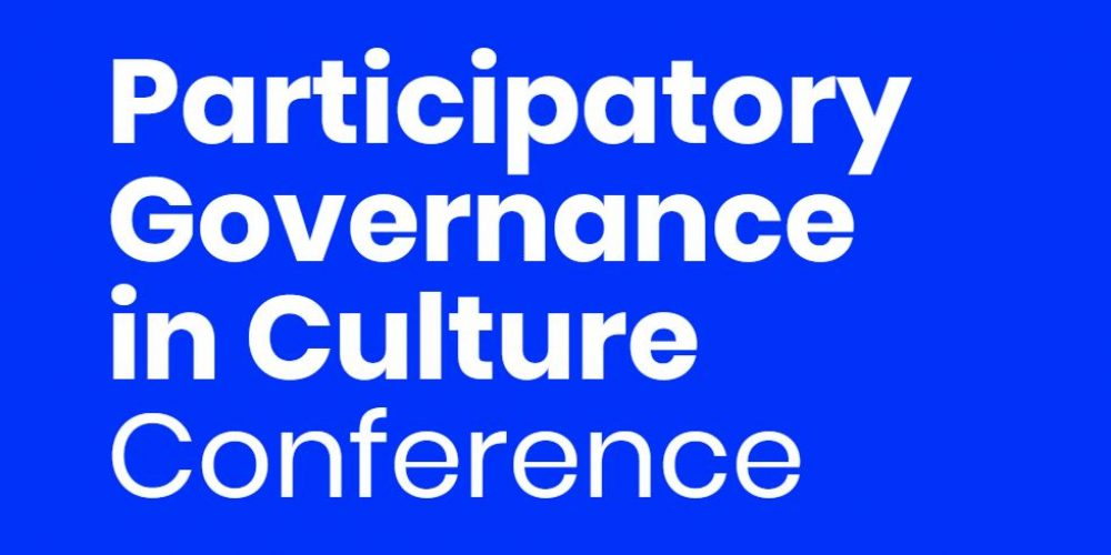Participatory Governance in Culture: Exploring Practices, Theories and Policies