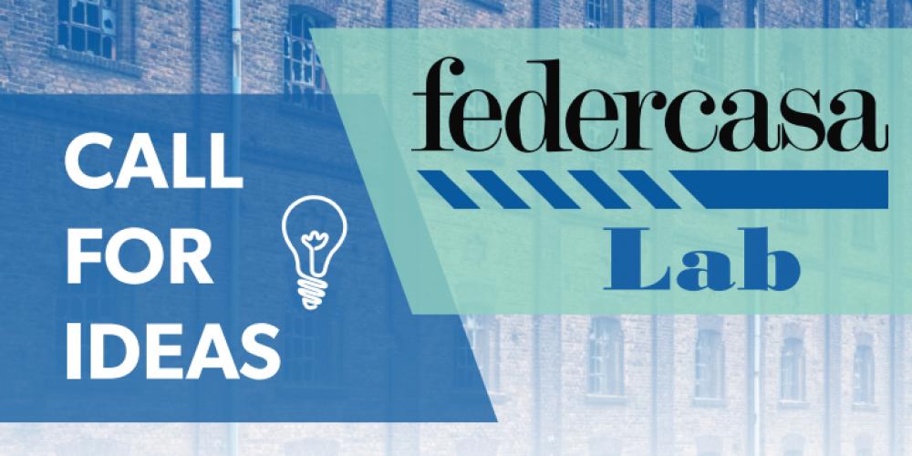 FEDERCASALAB – a call for ideas